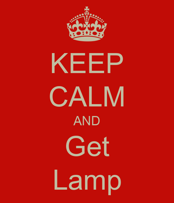 KEEP CALM AND Get Lamp