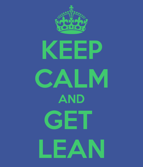 KEEP CALM AND GET  LEAN