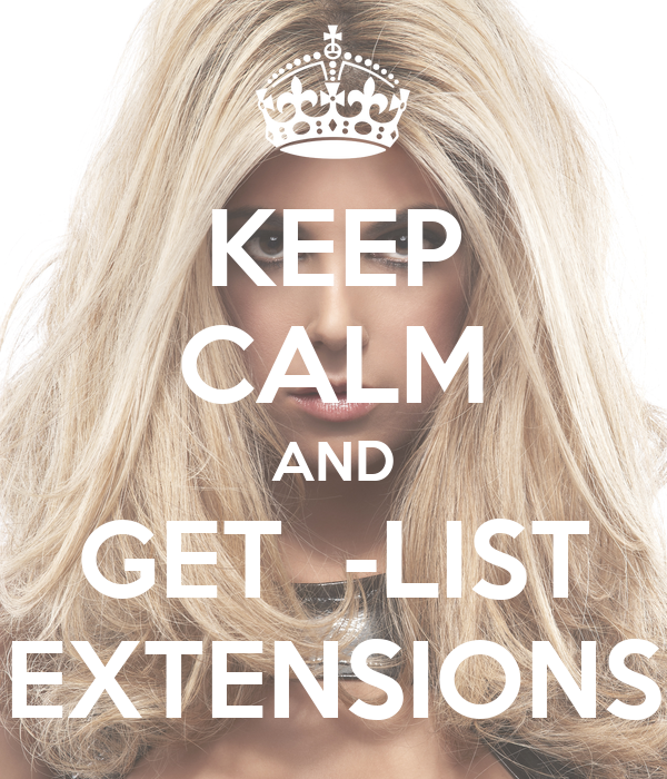 KEEP CALM AND GET  -LIST EXTENSIONS