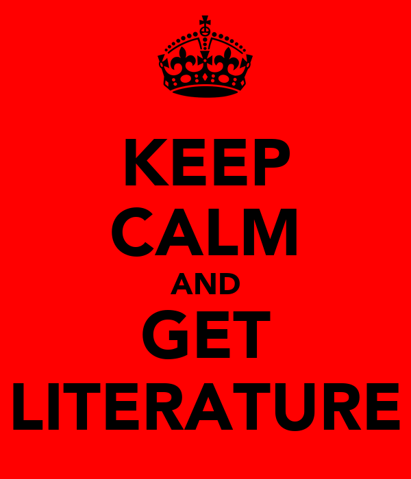 KEEP CALM AND GET LITERATURE