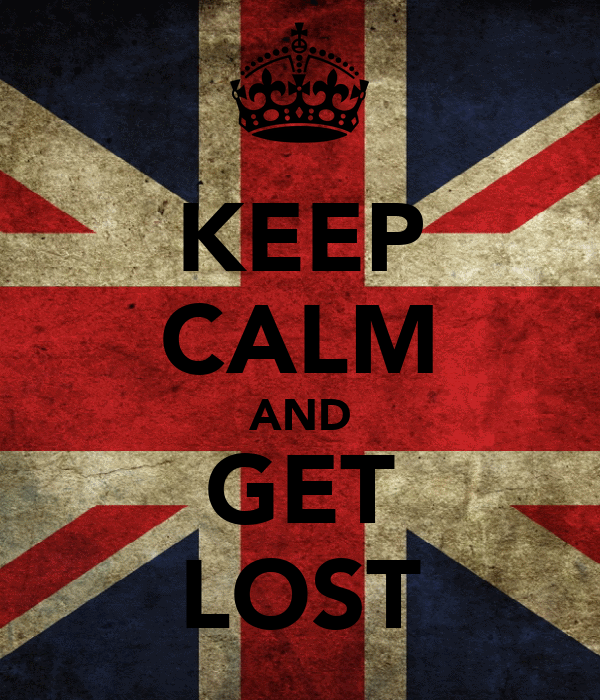 KEEP CALM AND GET LOST
