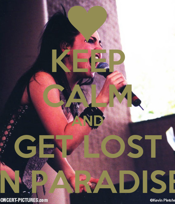 KEEP CALM AND GET LOST IN PARADISE
