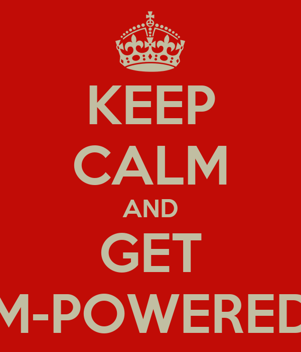 KEEP CALM AND GET M-POWERED