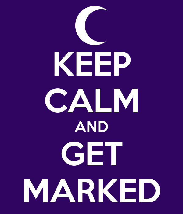 KEEP CALM AND GET MARKED