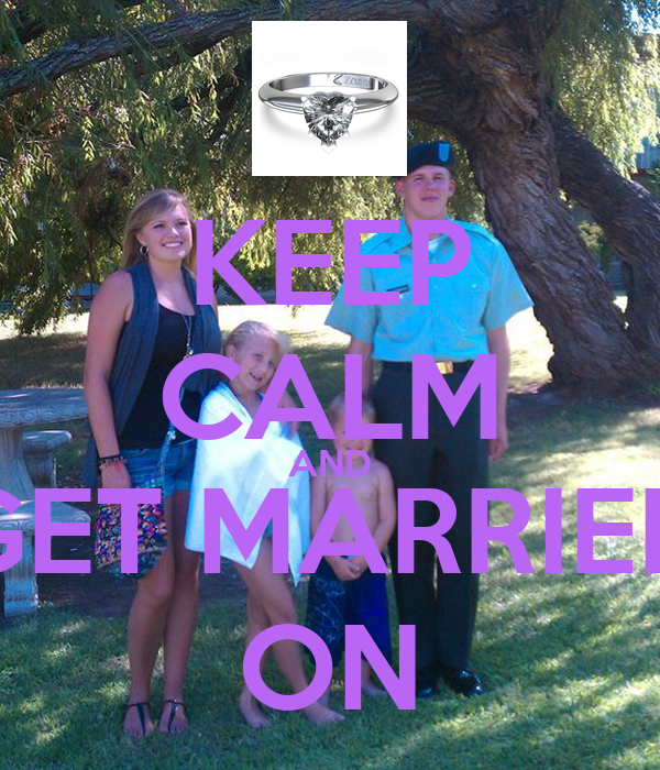 KEEP CALM AND GET MARRIED ON