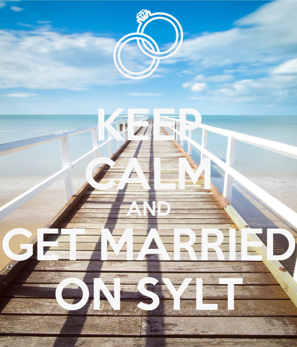 KEEP CALM AND GET MARRIED ON SYLT