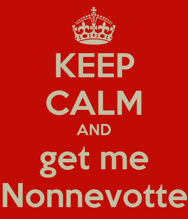 KEEP CALM AND get me Nonnevotte