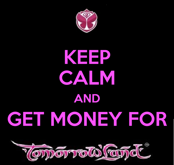 KEEP CALM AND GET MONEY FOR