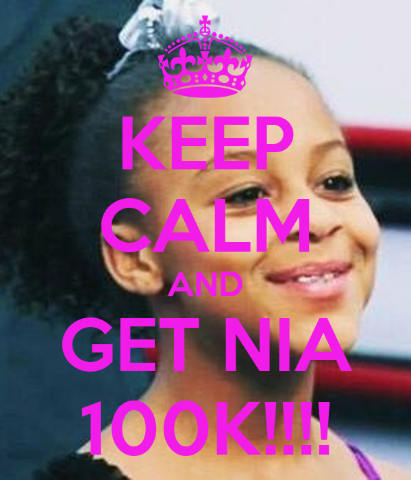 KEEP CALM AND GET NIA 100K!!!!