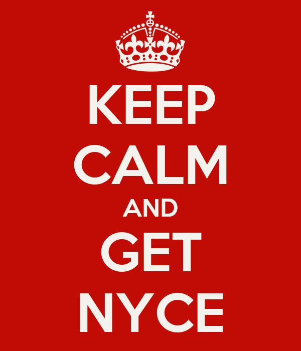 KEEP CALM AND GET NYCE