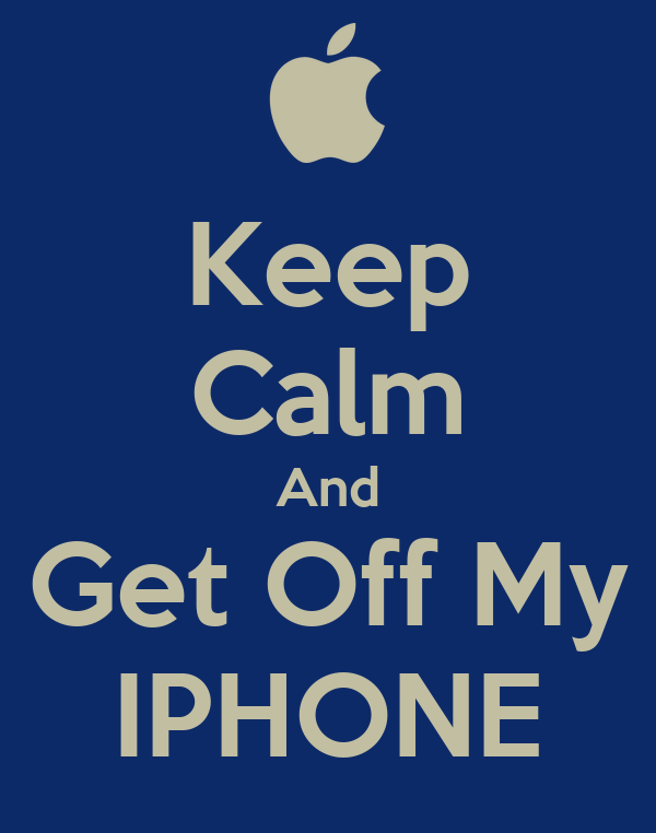getting photos off iphone keep calm and get my iphone poster dbell keep calm 14189