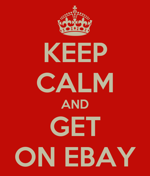 KEEP CALM AND GET ON EBAY
