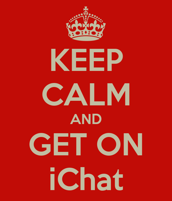 KEEP CALM AND GET ON iChat