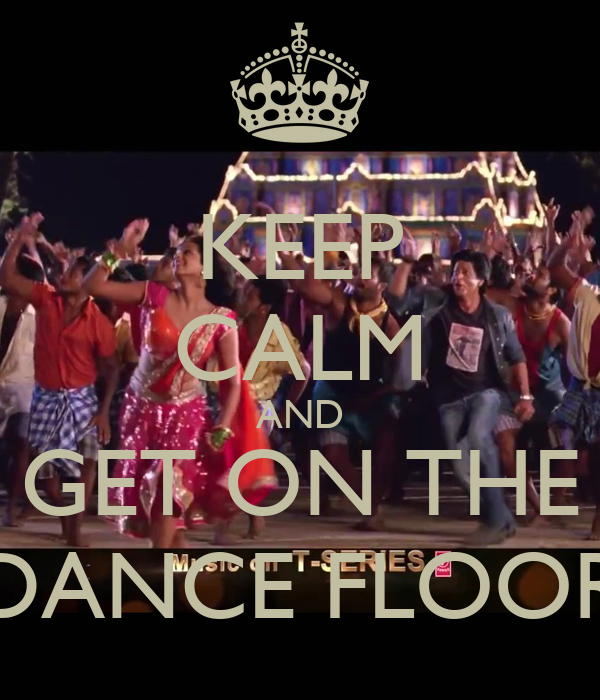 Keep calm and get on the dance floor poster hi keep for 1233 get on the dance floor