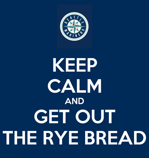 KEEP CALM AND GET OUT THE RYE BREAD