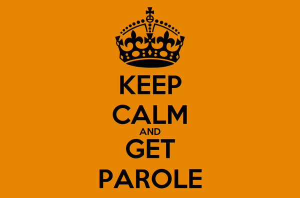 KEEP CALM AND GET PAROLE