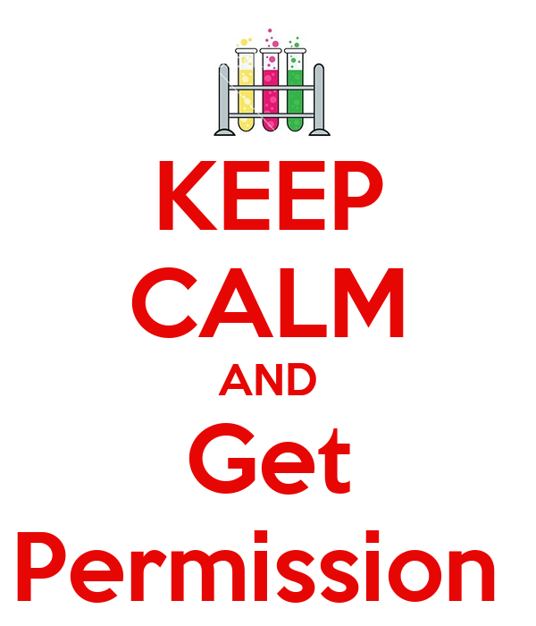 KEEP CALM AND Get Permission