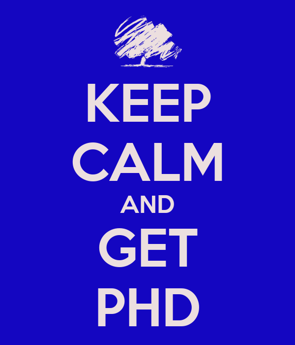 KEEP CALM AND GET PHD