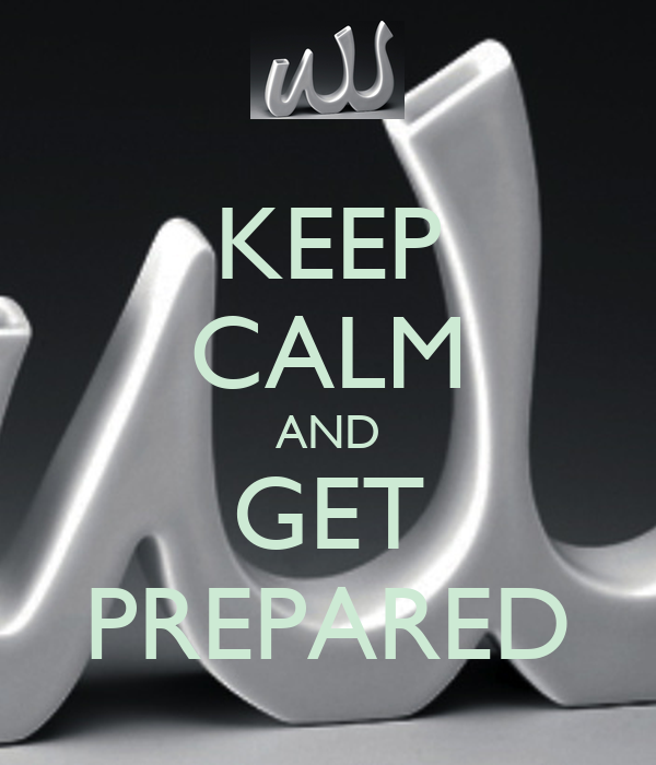 KEEP CALM AND GET PREPARED