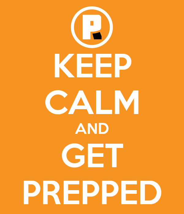 KEEP CALM AND GET PREPPED