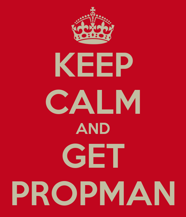 KEEP CALM AND GET PROPMAN