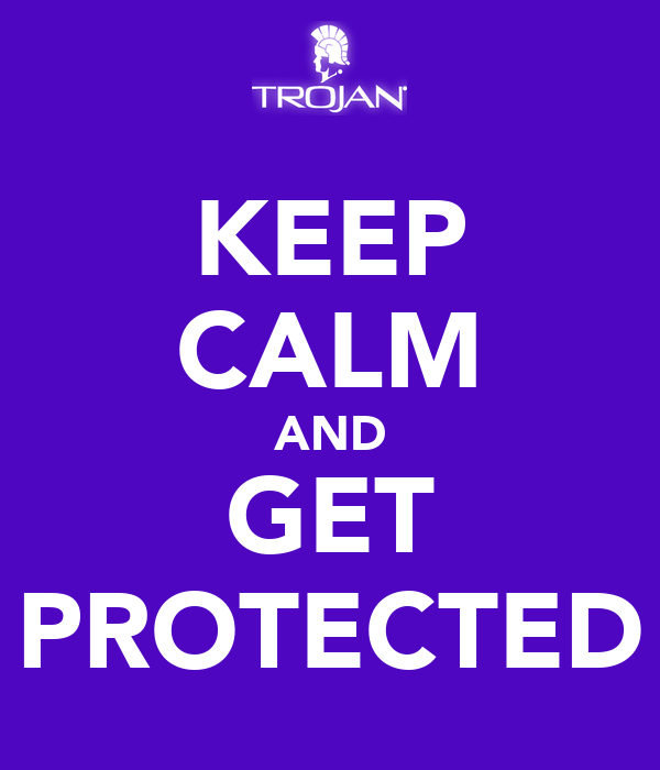KEEP CALM AND GET PROTECTED