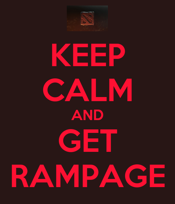 KEEP CALM AND GET RAMPAGE