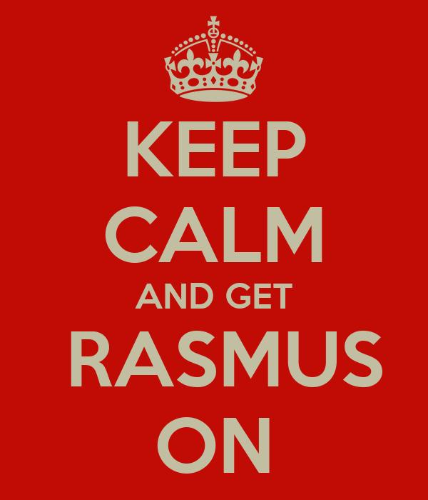 KEEP CALM AND GET  RASMUS ON