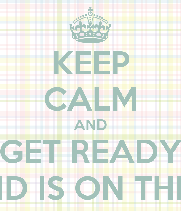 KEEP CALM AND GET READY CAZ EID IS ON THE WAY