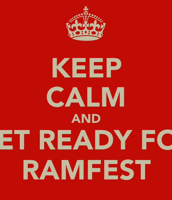 KEEP CALM AND GET READY FOR RAMFEST