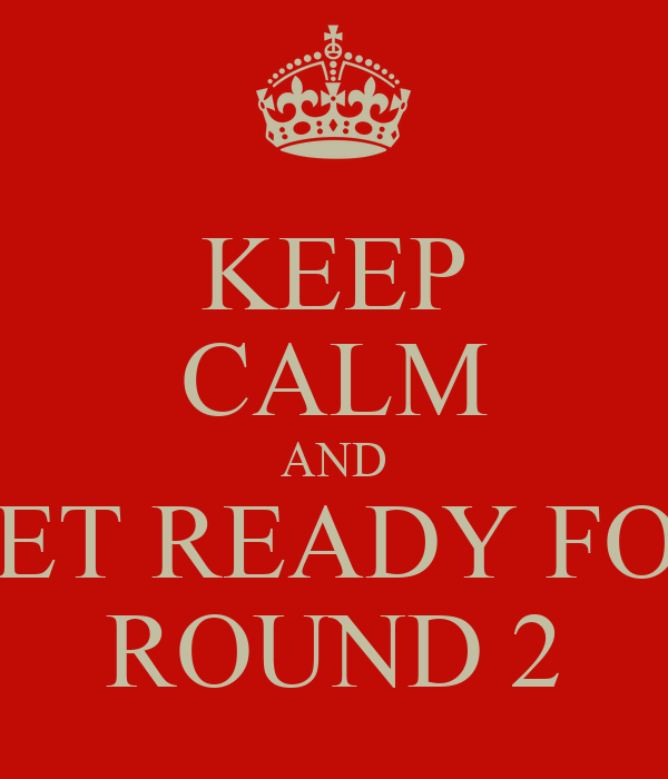 keep calm and get ready for round 2 poster april keep calm o matic