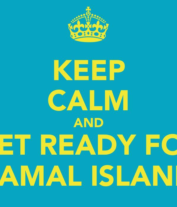 KEEP CALM AND GET READY FOR SAMAL ISLAND