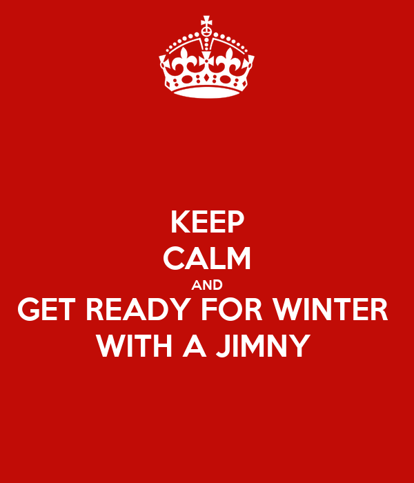 KEEP CALM AND GET READY FOR WINTER  WITH A JIMNY