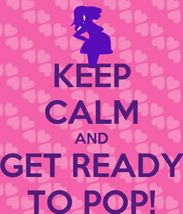 KEEP CALM AND GET READY TO POP!