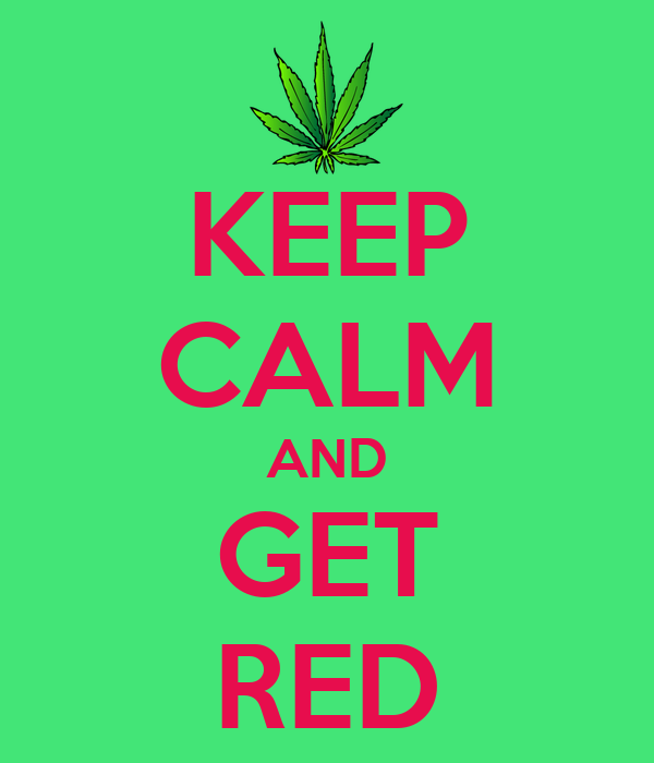 KEEP CALM AND GET RED