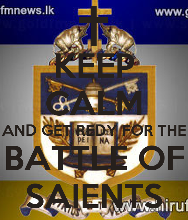 KEEP CALM AND GET REDY FOR THE BATTLE OF SAIENTS