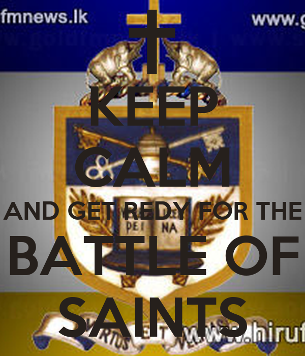 KEEP CALM AND GET REDY FOR THE BATTLE OF SAINTS