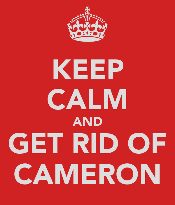 KEEP CALM AND GET RID OF CAMERON