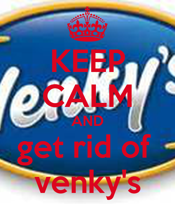 KEEP CALM AND get rid of  venky's