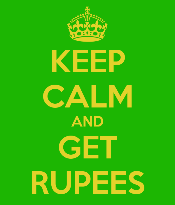 KEEP CALM AND GET RUPEES