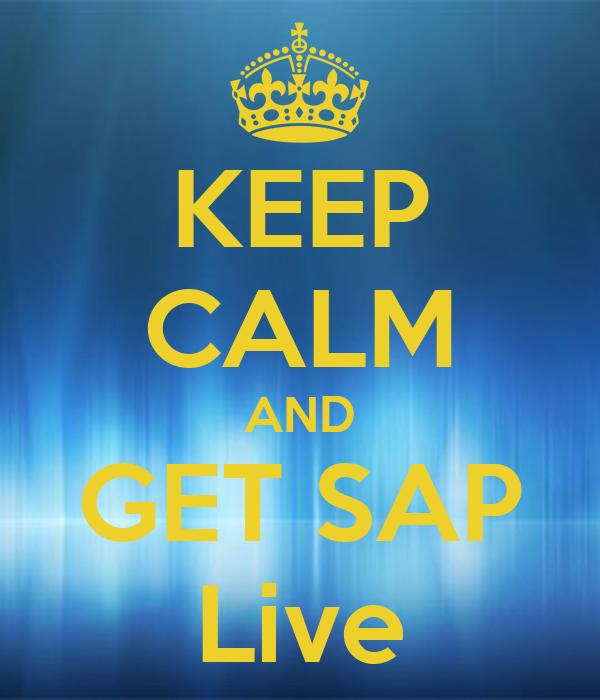 KEEP CALM AND GET SAP Live