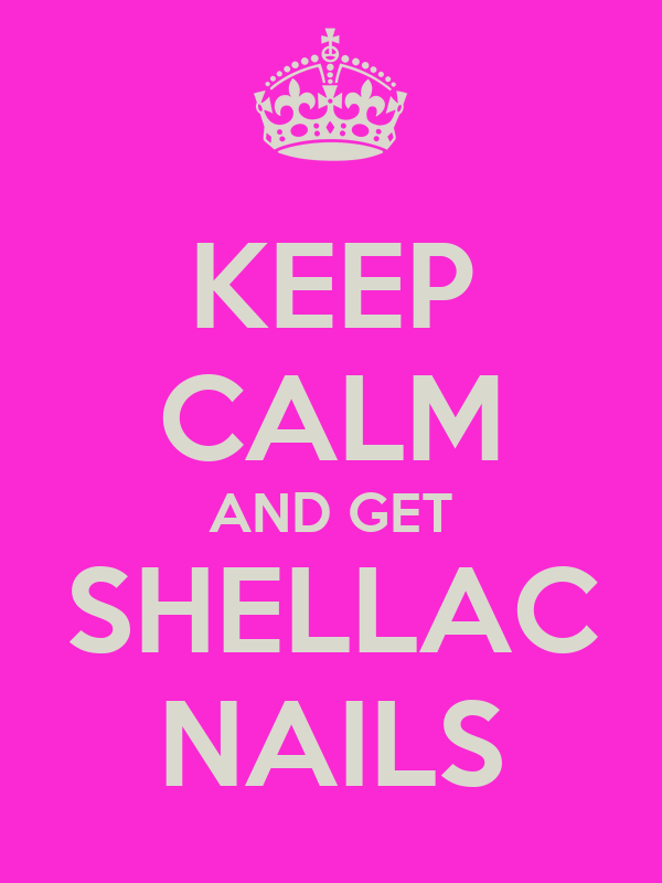 KEEP CALM AND GET SHELLAC NAILS