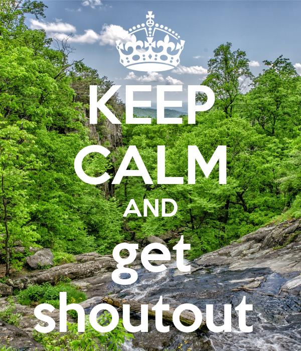 KEEP CALM AND get shoutout