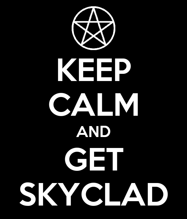 KEEP CALM AND GET SKYCLAD