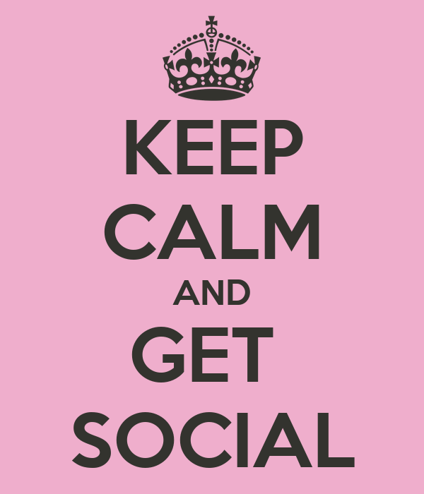 KEEP CALM AND GET  SOCIAL