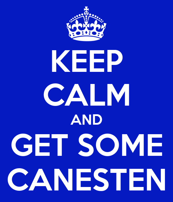 KEEP CALM AND GET SOME CANESTEN