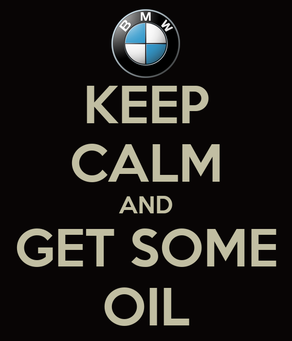 KEEP CALM AND GET SOME OIL