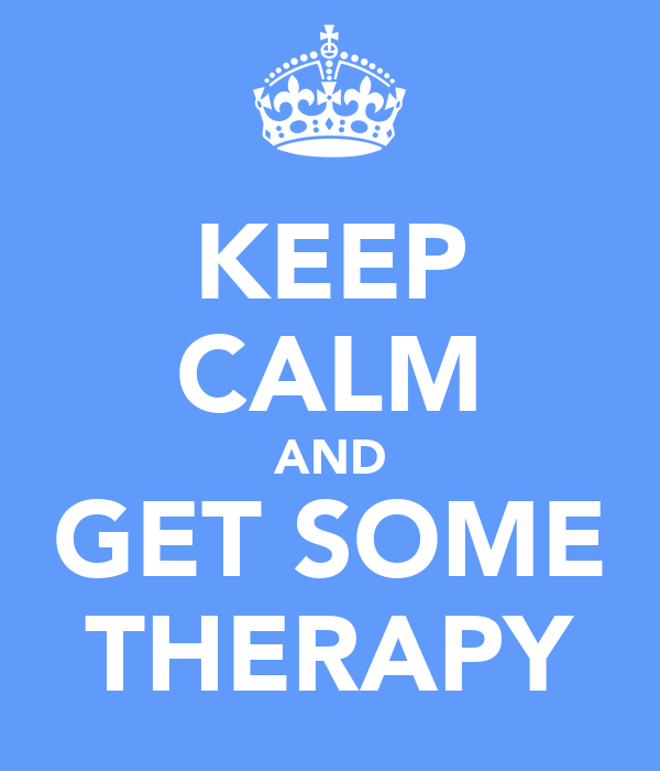 KEEP CALM AND GET SOME THERAPY