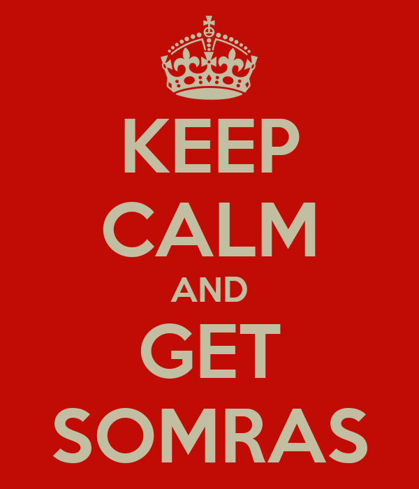 KEEP CALM AND GET SOMRAS