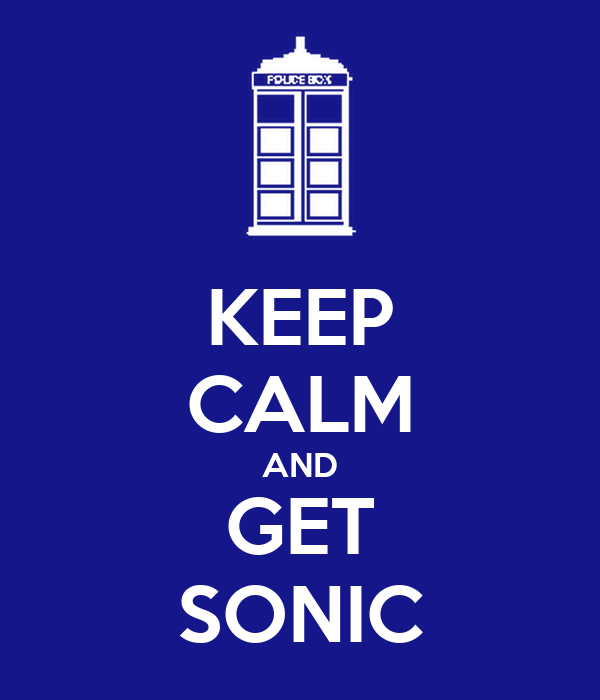 KEEP CALM AND GET SONIC